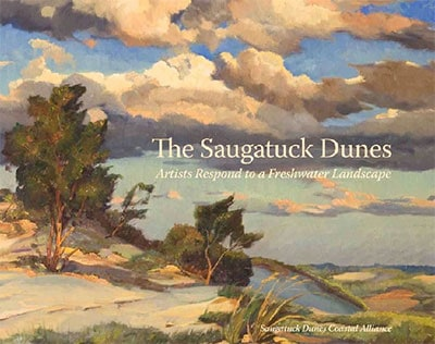 The Saugatuck Dunes Artists Respond to a Freshwater Landscape